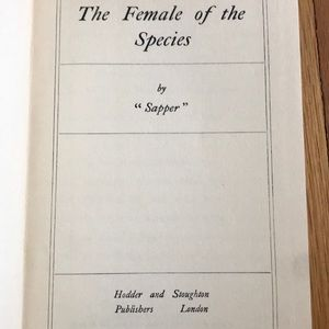 """Vintage Accents - Vintage book """" The Female of the Species"""",Sapper"""